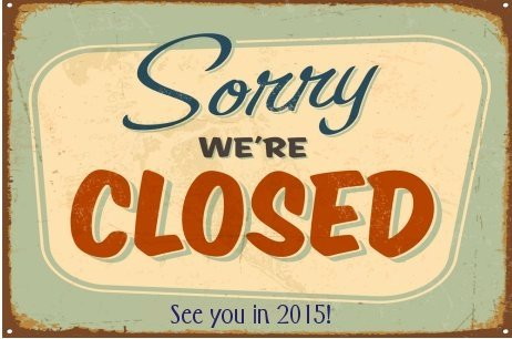 Closed for the 2014 Season!